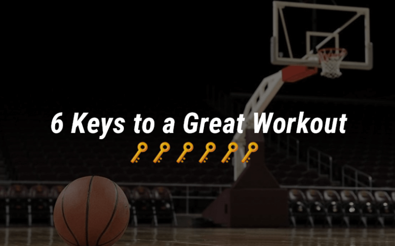 6 Keys to a Great Workout