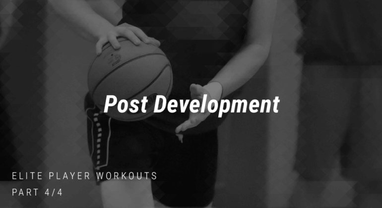 Elite Player Workouts: Post Development