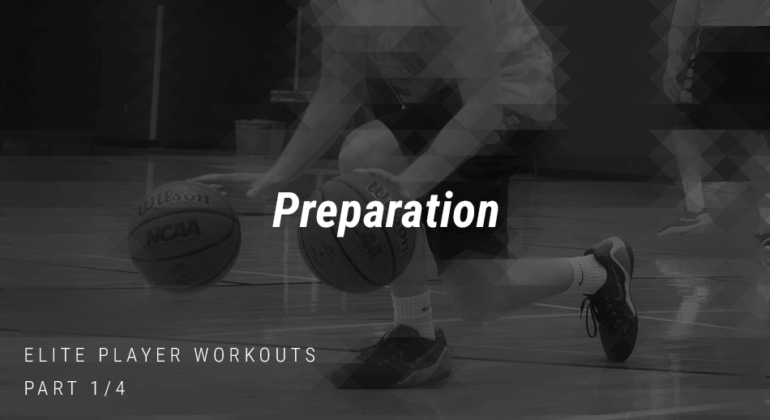 Elite Player Workouts:  Preparation 1
