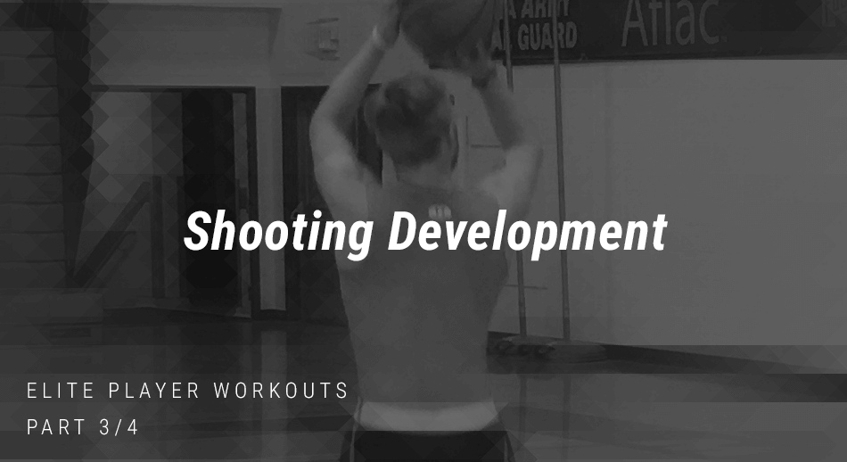 Elite Player Workouts: Shooting Development